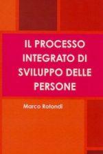 Il processo integrato di sviluppo delle persone. Come condurre le risorse umane nelle organizzazioni