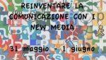 Reinventare la comunicazione sfruttando al massimo i new media