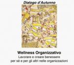 Wellness Organizzativo. Creare benessere per sé e per gli altri nelle organizzazioni